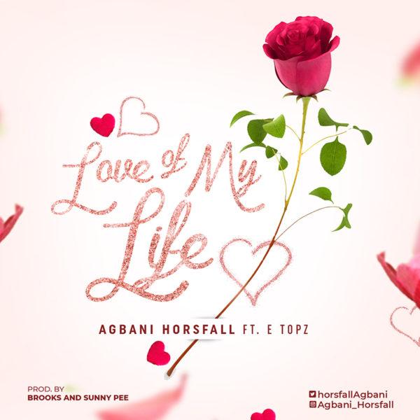 "Agbani-Horsfall-Ft.-E-Topz-Love-Of-My-Life [MP3 DOWNLOAD] Agbani Horsfall Ft. E Topz – ""Love Of My Life"""