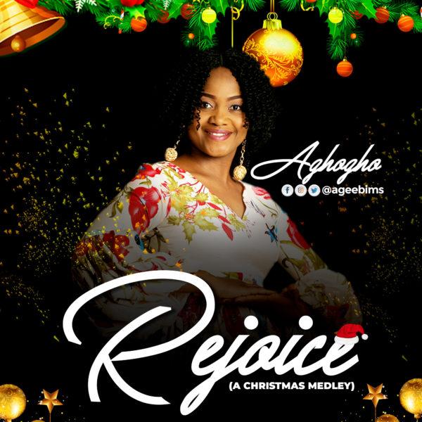 Aghogho – Rejoice [A Christmas Medley]