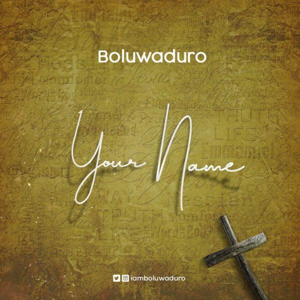 Boluwaduro-Your-Name [MP3 DOWNLOAD] Boluwaduro – Your Name
