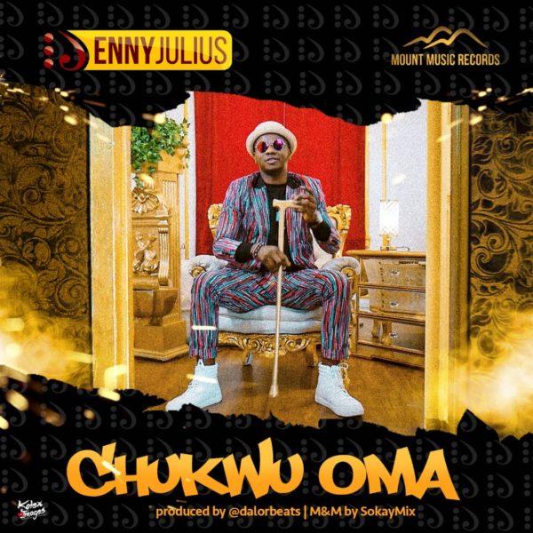 Chukwuoma-Enny-Julius [Music + Video] Chukwuoma – Enny Julius