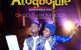 Da Gold Ft. Wumi Gold - Atogbojule