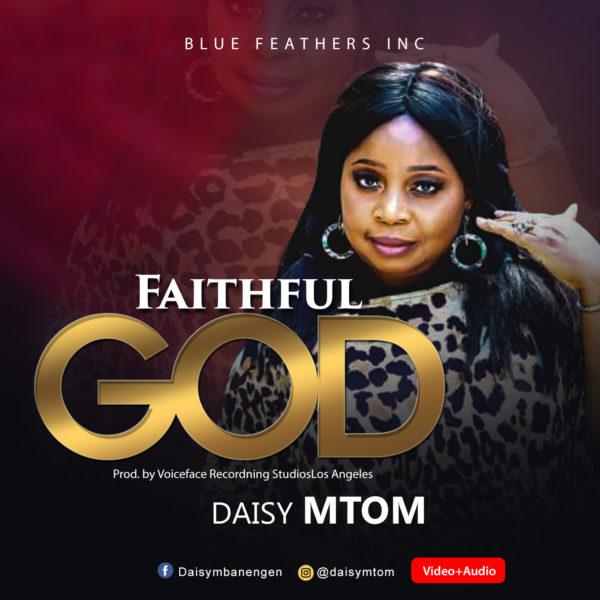 """Daisy-Mtom-Faithful-God [Music + Video] Daisy Mtom – """"Faithful God"""""""