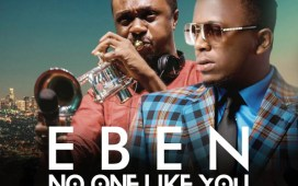 No One Like You By Eben Ft. Nathaniel Bassey