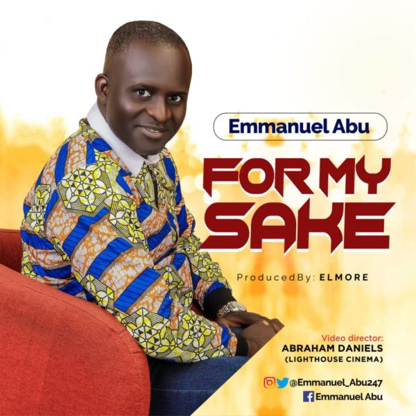 Emmanuel Abu - For My Sake