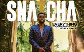 Everything - Snatcha Ft. The Voice Of Jay Adeyoola & K3ndrick