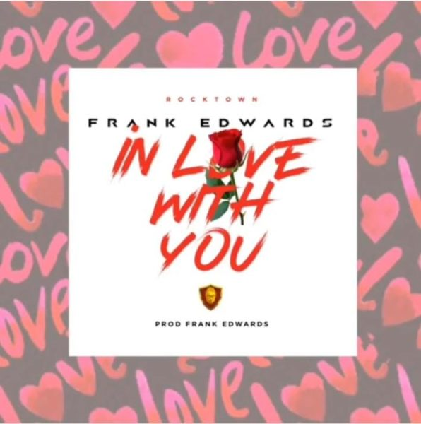 """Frank-Edwards-%E2%80%93-In-Love-With-You AUDIO: Frank Edwards – """"In Love With You"""""""