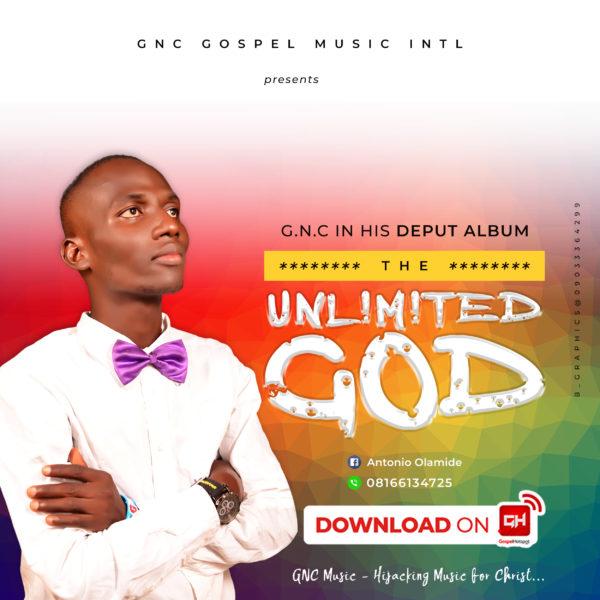 GNC Unlimited God - [ALBUM] GNC – Unlimited God