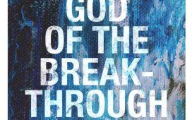 God Of The Breakthrough - Crossroads Music