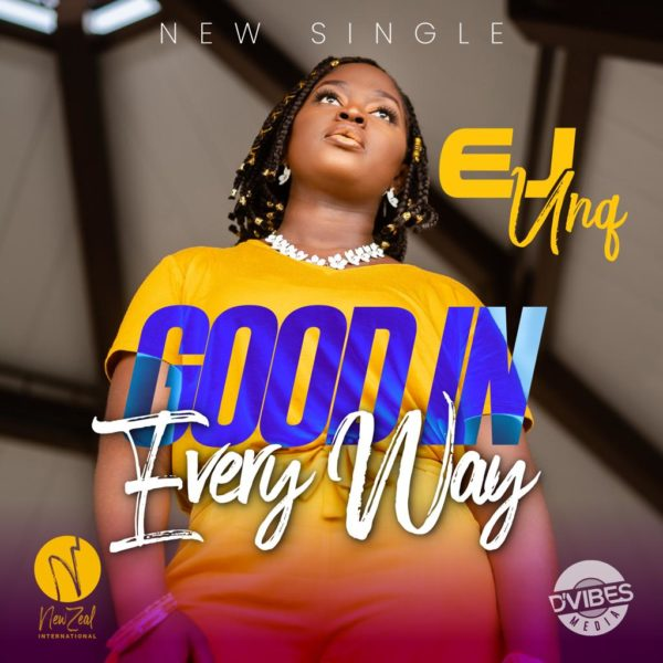 Good In Every Way - EJ Unq