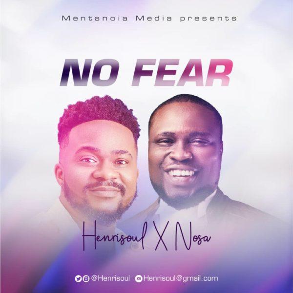 Henrisoul Ft. Nosa - No Fear