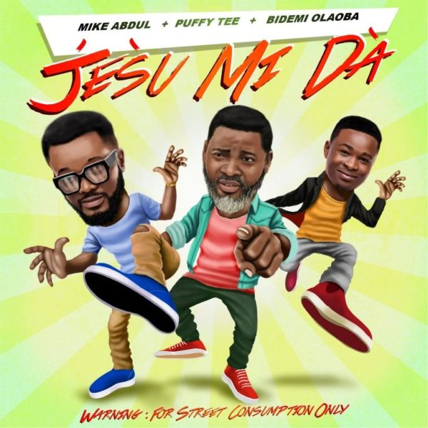Jésù Mi Dà By Mike Abdul + Puffy Tee + Bidemi Olaoba