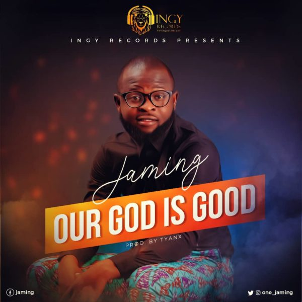 Jaming - Our God Is Good