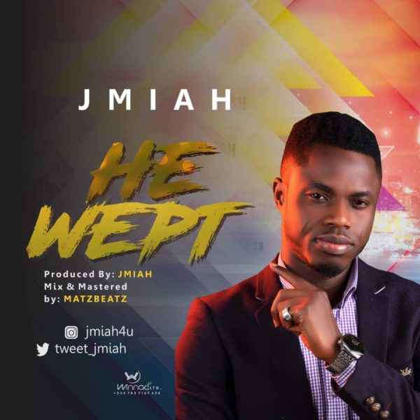 "Jmiah-He-Wept [MP3 DOWNLOAD] Jmiah – ""He Wept"""
