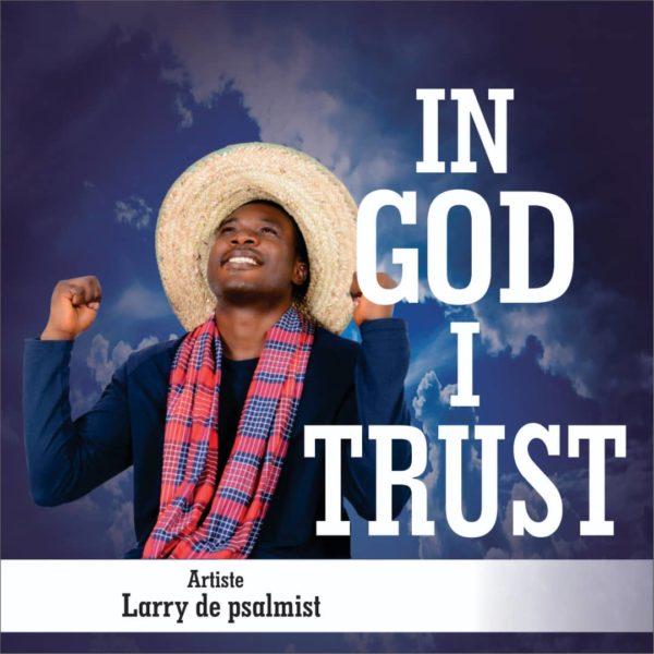 Larry De Psalmist - In God I Trust
