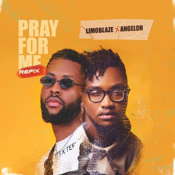 Limoblaze Ft. Angeloh - Pray For Me [Refix]