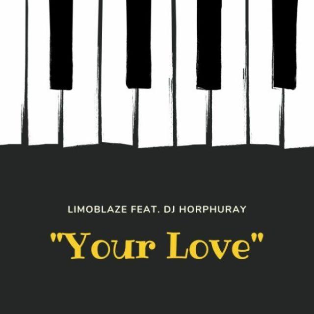 Limoblaze Ft. DJ Horphuray - Your Love