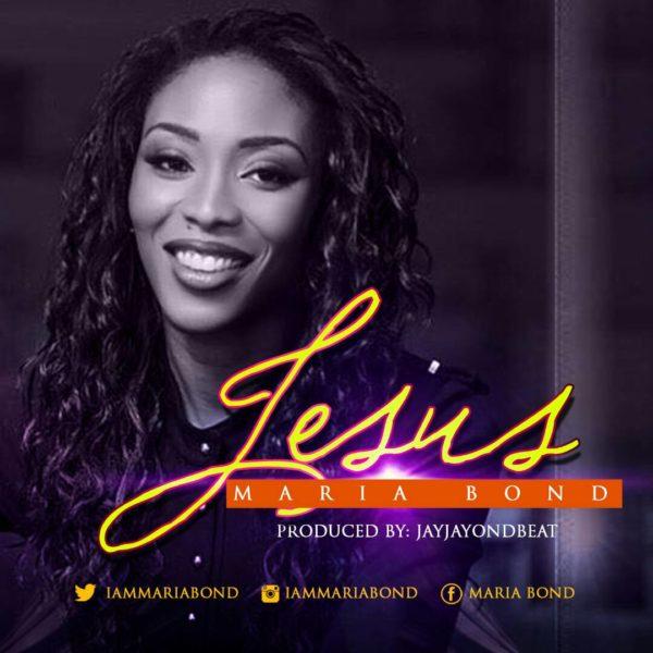 FREE DOWNLOAD] Maria Bond - Jesus » Gospel Songs 2019