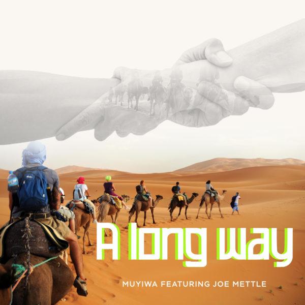 Muyiwa Ft. Joe Mettle - A Long Way