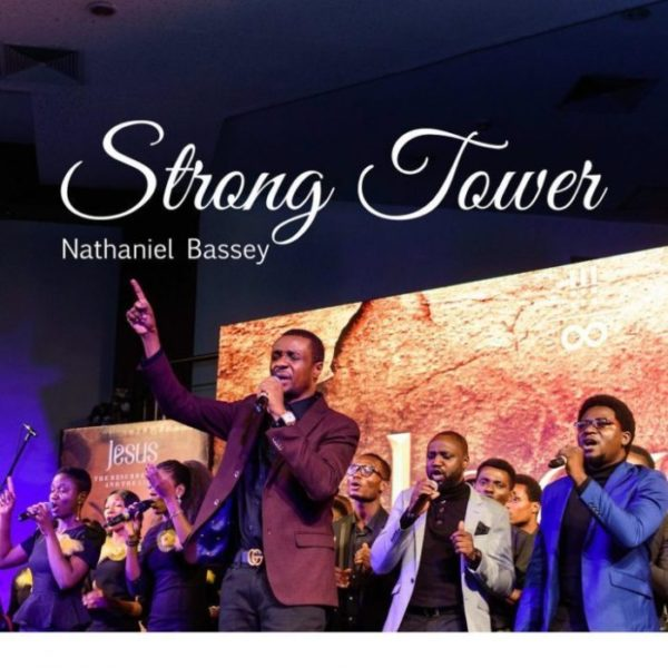 Strong Tower By Nathaniel Bassey Ft. Glenn Gwazai