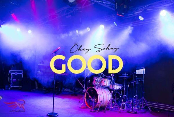Music + Video] Okey Sokay - Good [Live] » Gospel Songs 2019