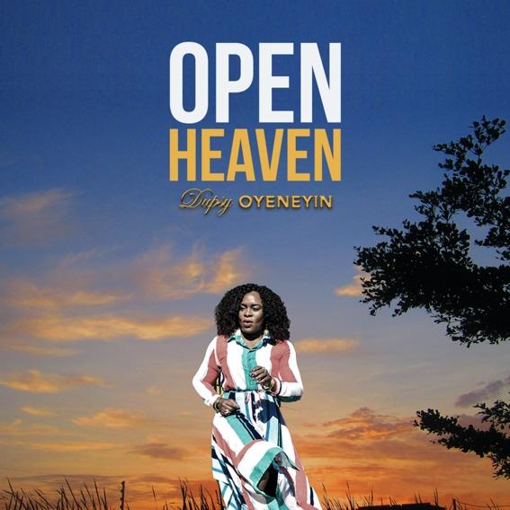Open Heavens - Dupsy Oyeneyin