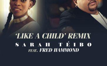Sarah Téibo Ft. Fred Hammond - Like A Child Remix
