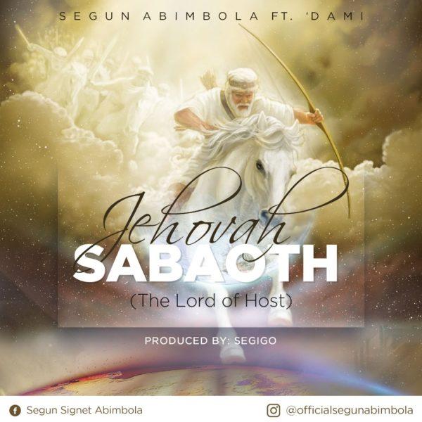 Segun Abimbola Ft. Dammy Ajayi - Jehovah Sabaoth