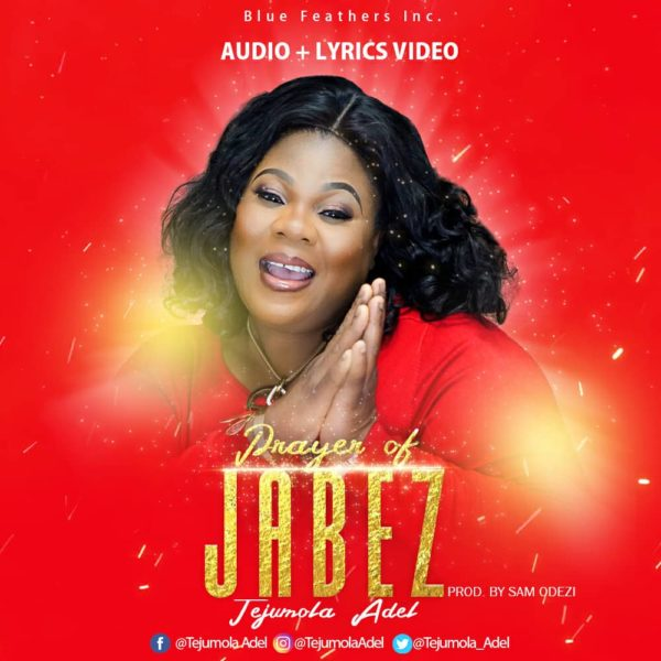 Tejumola Adel - Prayer Of Jabez » Gospel Songs 2019