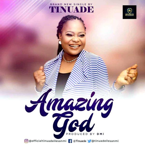 Tinuade - Amazing God