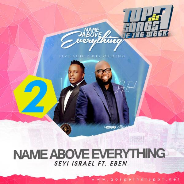Seyi Israel Ft. Eben – Name Above Everything