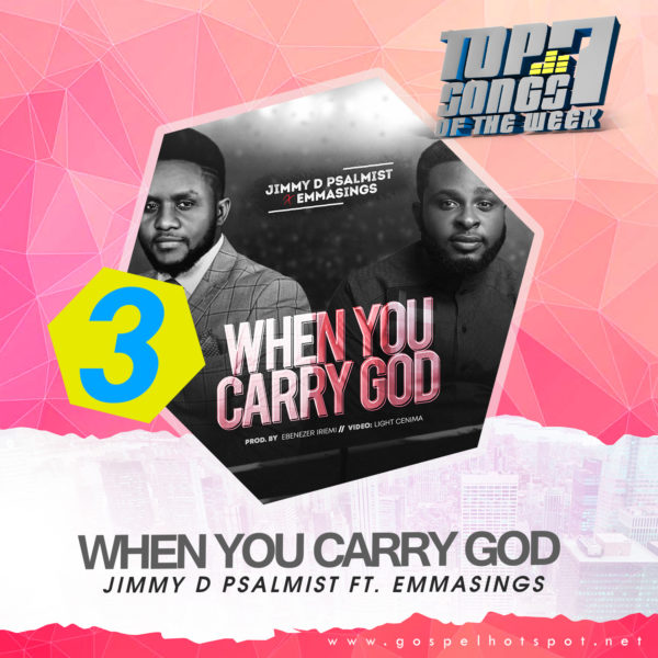 Jimmy D Psalmist Ft. Emmasings – When You Carry God