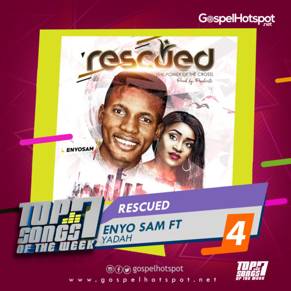 Enyo Sam Ft. Yadah – Rescued