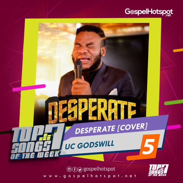 UC Godswill – Desperate [Cover]