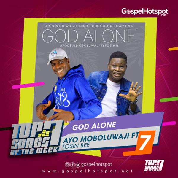 Ayo Moboluwaji Ft. Tosin Bee – God Alone