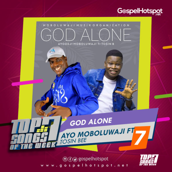 Ayo Moboluwaji Ft. Tosin Bee – God Alone