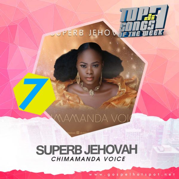 Top 7 Nigerian Gospel Songs Of The Week | 2nd Week Of March, 2019