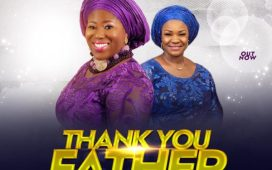 Tosin Oyelakin - Thank You Father Ft. Pat Uwaje-King