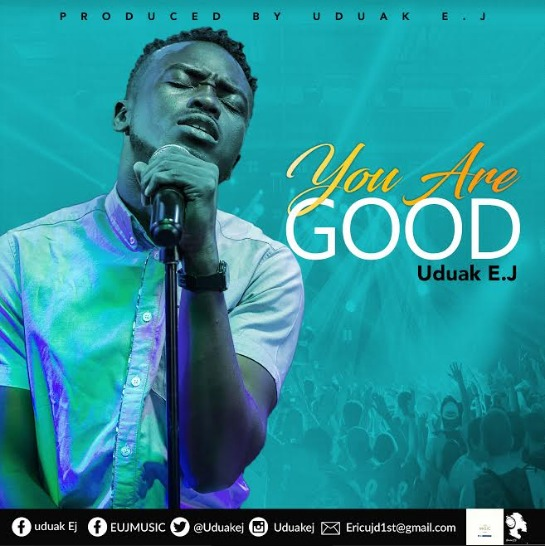 Uduak EJ - You Are Good