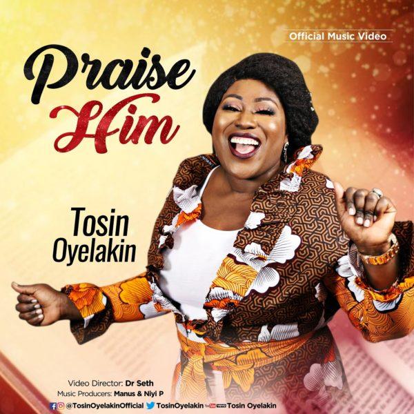 "Video-Tosin-Oyelakin-Praise-Him [Video] Tosin Oyelakin – ""Praise Him"""
