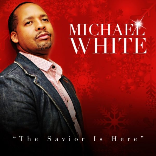 """michael-white-1 Michael White Releases """"The Savior Is Here"""""""