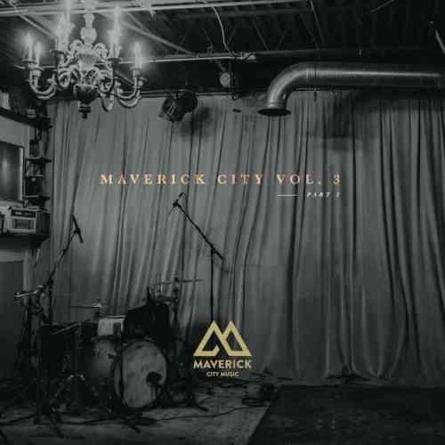 Maverick City, Vol. 3 Pt. 2 by Maverick City Music