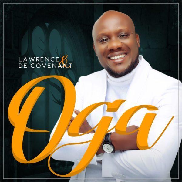 Audio + Lyrics): Lawrence -Oga- ft  De Covenant