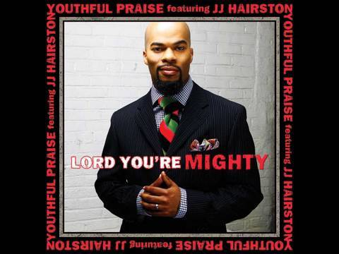 Lord You're Mighty by Youthful Praise