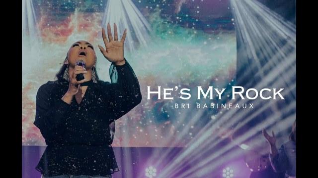 Bri Babineaux- He's My Rock Lyrics