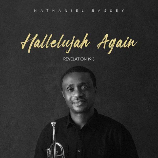"Nathaniel Bassey Release Brand New Album ""Hallelujah Again"""