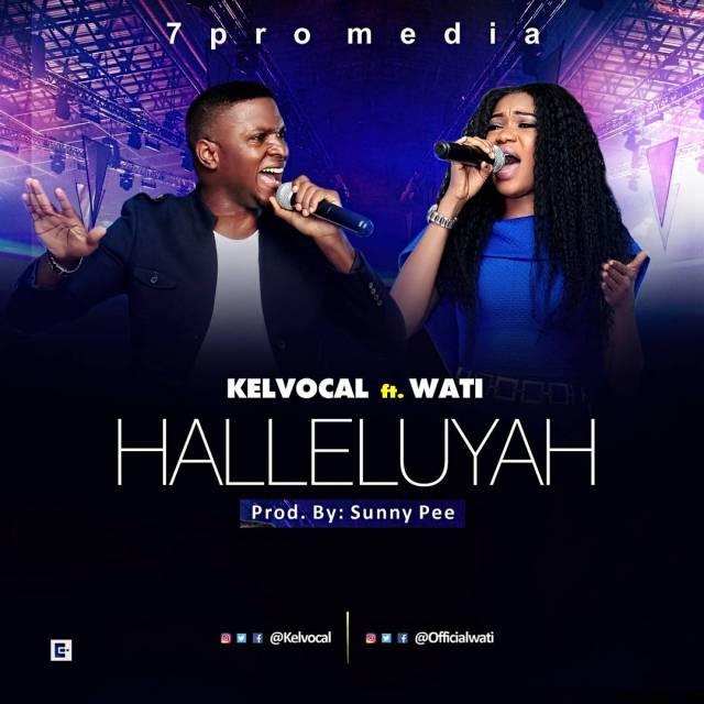 Kelvocal ft. Wati - Halleluyah Lyrics