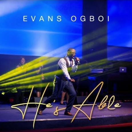 Evans Ogboi - He is Able Lyrics