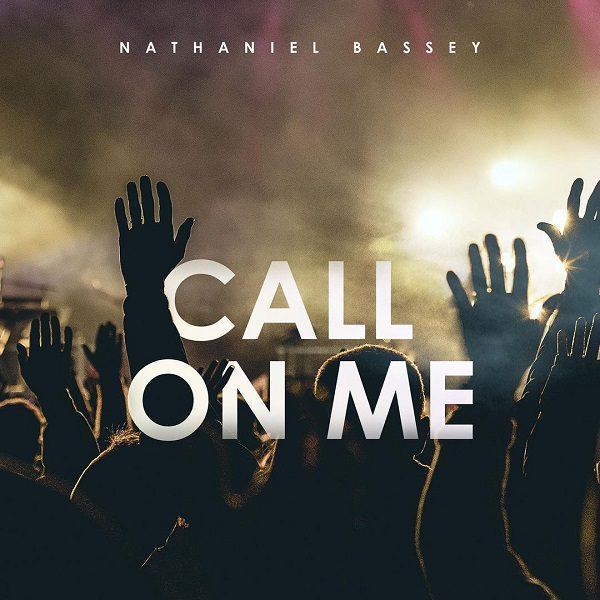 Nathaniel Bassey - Call On Me Lyrics