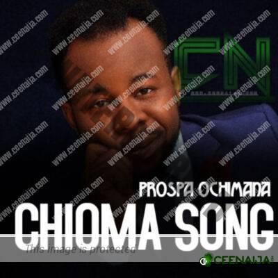 Prospa Ochimana - Chioma Song (Good God) Lyrics