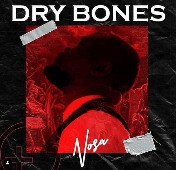 Nosa Omoregie - Dry Bones Lyrics